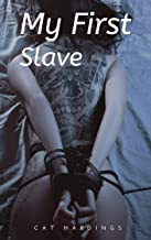 My First Slave - an extreme submission story (bdsm erotica) (Harvey's studio Book 3)