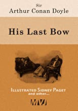 His Last Bow (Illustrated): Some Reminiscences of Sherlock Holmes