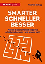 Smarter, schneller, besser: Warum manche Menschen so viel erledigt bekommen – und andere nicht (German Edition)