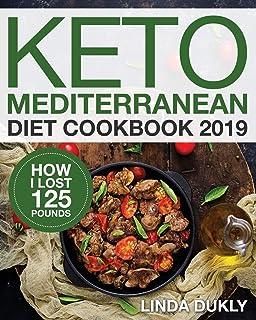 Keto Mediterranean Diet Cookbook 2019: How I Lost 125 Pounds