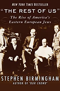 """""""The Rest of Us"""": The Rise of America`s Eastern European Jews (Modern Jewish History)"""