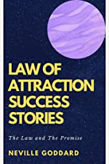 Law of Attraction Success Stories: The Law and The Promise Kindle Edition
