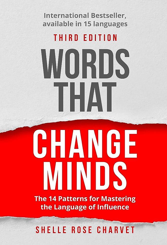 哲学博士削減取り消すWords That Change Minds: The 14 Patterns for Mastering the Language of Influence (English Edition)