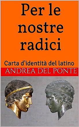 Per le nostre radici: Carta didentità del latino
