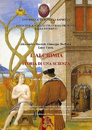 Lalchimia, Storia di una scienza- atti del Convegno, Roma 2007