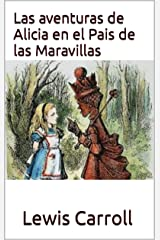 Las aventuras de Alicia en el Pais de las Maravillas (Spanish Edition) Kindle Edition