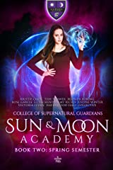 Sun & Moon Academy Book Two: Spring Semester Kindle Edition