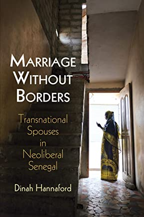 Marriage Without Borders: Transnational Spouses in Neoliberal Senegal