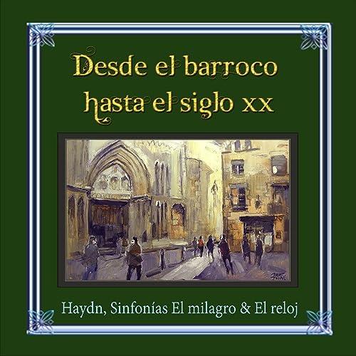 Desde el barroco hasta el siglo XX, Haydn, Sinfonías El ...