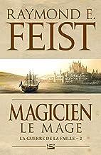 Magicien - Le Mage: La Guerre de la Faille, T2