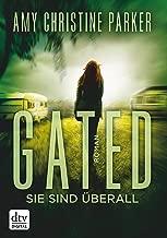 Gated - Sie sind überall: Roman (German Edition)