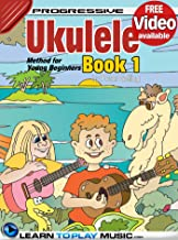 Ukulele Lessons for Kids - Book 1: How to Play Ukulele for Kids (Free Video Available) (Progressive Young Beginner)
