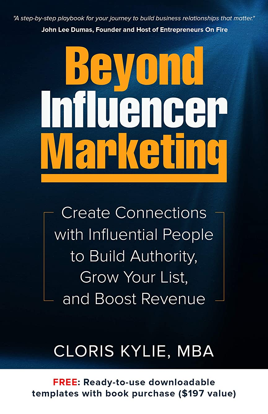 請願者差し引く言うまでもなくBeyond Influencer Marketing: Create Connections with Influential People to Build Authority, Grow Your List, and Boost Revenue (English Edition)