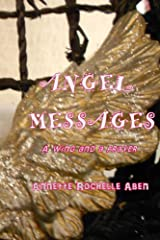 Angel Messages: a wing and a prayer Kindle Edition