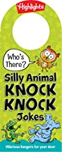 Who's There? Silly Animal Knock-Knock Jokes (Highlights(TM) Who's There? Knock-Knock Door Hanger Joke Books)