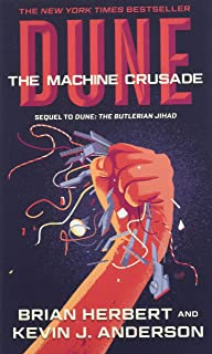 Dune: The Machine Crusade: Book Two of the Legends of Dune Trilogy: 2