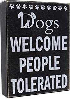 JennyGems - Dogs Welcome People Tolerated - Funny Dog Quotes - Pet Lovers - Dog Owner Warning Sign - Dog Mom Gifts for Women - Pet Mom - Made in USA