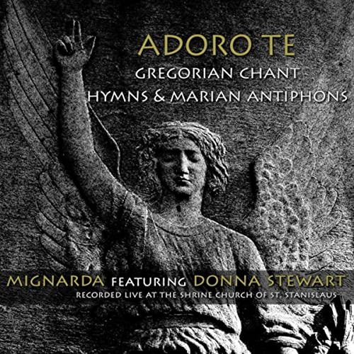 Adoro Te: Gregorian Chant Hymns & Marian Antiphons
