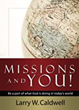 Missions and You!: Be a Part of what God is Doing in Today's World