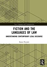Fiction and the Languages of Law: Understanding Contemporary Legal Discourse (Law, Language and Communication)