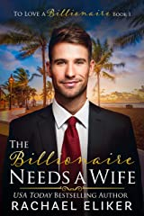 The Billionaire Needs a Wife: A Sweet Second Chance Billionaire Romance (To Love a Billionaire Book 1) Kindle Edition
