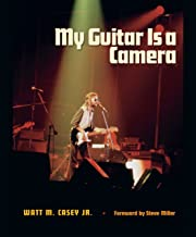 My Guitar Is a Camera (John and Robin Dickson Series in Texas Music, sponsored by the Center for Texas Music History, Texa...