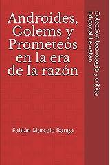 Androides: Golems y prometeos en la era de la razón (Spanish Edition) Kindle Edition