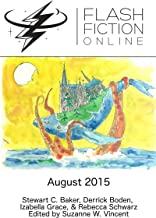 Flash Fiction Online - August 2015 (Flash Fiction Online 2015 Issues) (English Edition)