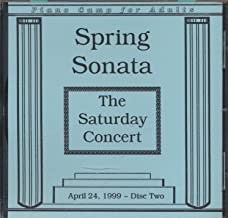 Piano Camp For Adults Spring Sonata the Saturday Concert April 24, 1999 Disc Two (MUSIC CD)