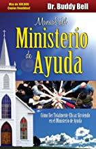 Manual del Ministerio de Ayuda / The Ministry of Helps Handbook: How to Be Totally Effective Serving in the Local Church (Spanish Edition)