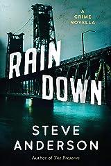 Rain Down: A Crime Novella Kindle Edition