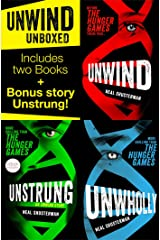 Unwind Unboxed: Unwind; Unstrung: an Unwind Story; Unwholly Kindle Edition