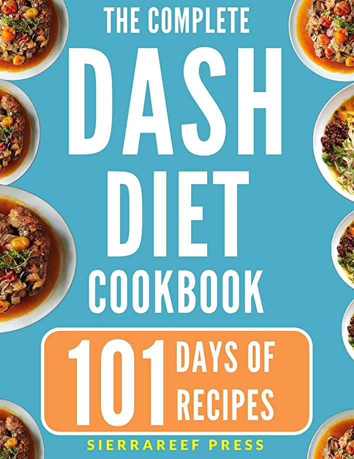 DASH DIET COOKBOOK: 101 easy, nutritious and healthy dash recipes for weight loss and protection against diabetes and heart disease (low cholesterol diet, ... cookbook, dash diet) (English Edition)