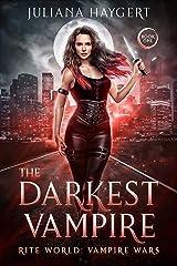 The Darkest Vampire (Rite World: Vampire Wars Book 1) Kindle Edition