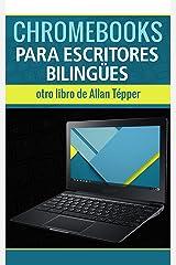 Chromebooks para escritores bilingües y productores de audio/podifusores (Spanish Edition) Kindle Edition