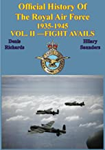 Official History of the Royal Air Force 1935-1945 — Vol. II —Fight Avails [Illustrated Edition]