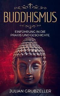 Buddhismus: Einführung in die Praxis und Geschichte: Integr