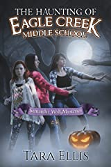 The Haunting of Eagle Creek Middle School (Samantha Wolf Mysteries Book 5) Kindle Edition
