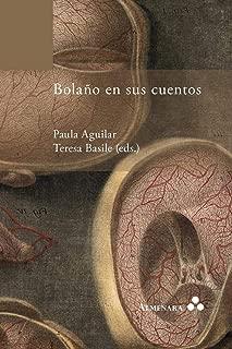Bolaño en sus cuentos (Spanish Edition)