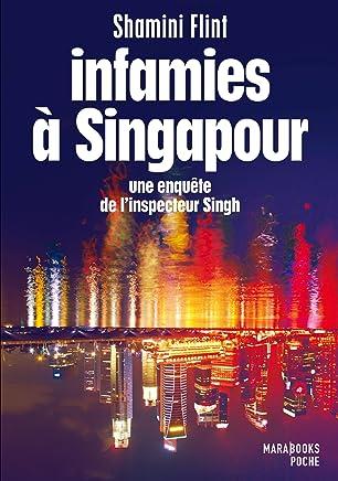 Infamies à Singapour : Une enquête de linspecteur Singh