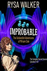 Improbable: The Outlandish Adventures of Miriam Cole - Season Two Kindle Edition