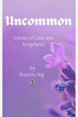 Uncommon: Stories of Love and Acceptance Kindle Edition