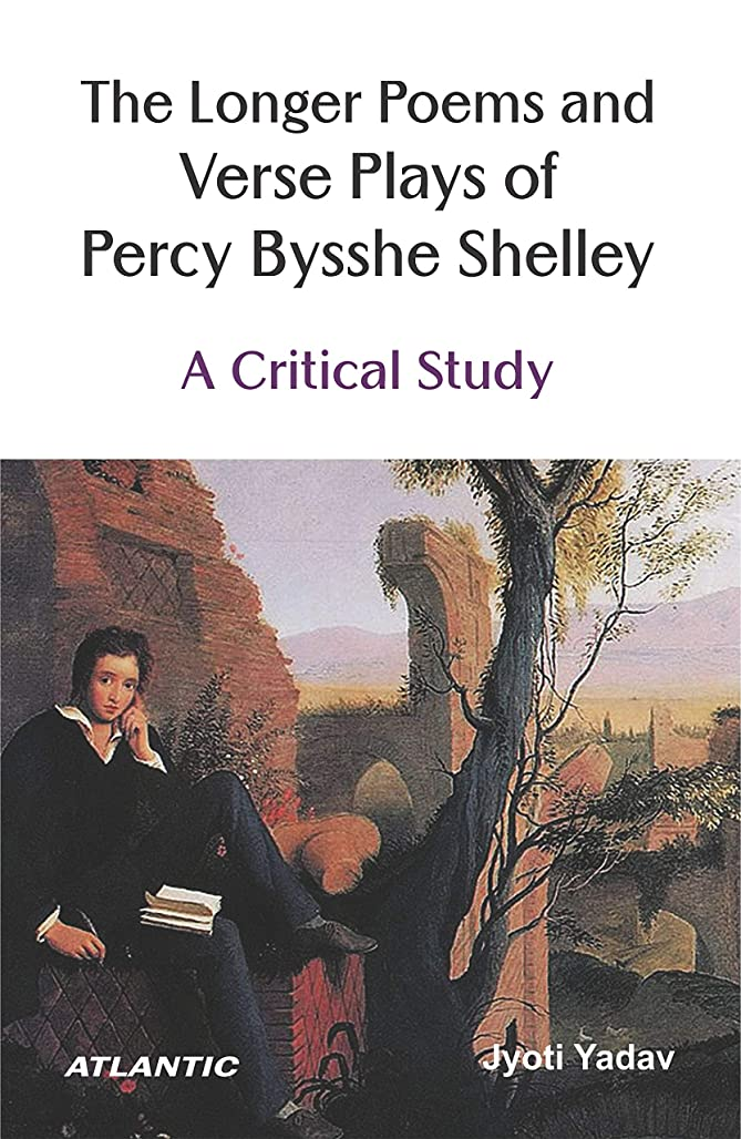 窓湖醜いThe Longer Poems and Verse Plays of Percy Bysshe Shelley: A Critical Study (English Edition)