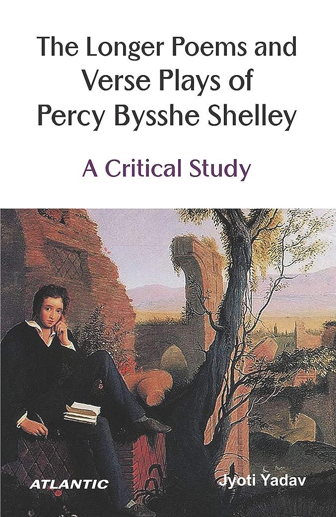 贅沢つづり頭痛The Longer Poems and Verse Plays of Percy Bysshe Shelley: A Critical Study (English Edition)
