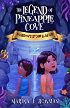 Poseidon's Storm Blaster: An Illustrated Fantasy Adventure Chapter Book for Kids 6-11 (The Legend of Pineapple Cove 1)