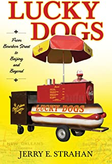 Lucky Dogs: From Bourbon Street to Beijing and Beyond