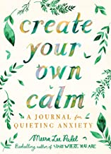 Create Your Own Calm: A Journal for Quieting Anxiety PDF