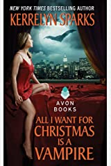 All I Want for Christmas Is a Vampire (Love at Stake, Book 5) Kindle Edition