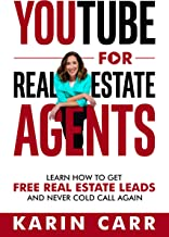 YouTube for Real Estate Agents: Learn How to Get Free Real Estate Leads and NEVER Cold Call Again PDF