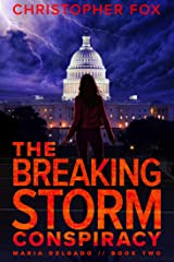 The Breaking Storm Conspiracy (Maria Delgado Book 2) Kindle Edition